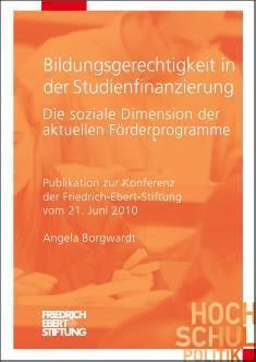Cover der Publikation Bildungsgerechtigkeit in der Studienfinanzierung, die von Dr. Angela Borgwardt geschrieben wurde und 2010 in der Reihe Hochschulpolitik erschienen ist.