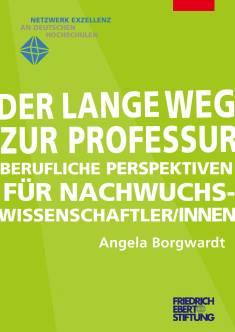 Cover der Publikation Der lange Weg zur Professur, die von Dr. Angela Borgwardt geschrieben wurde und 2010 erschienen ist.
