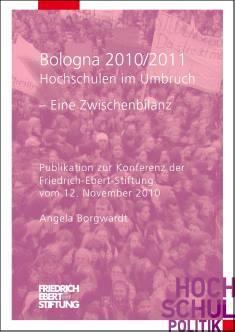 Cover der Publikation Bologna 2010/2011- Hochschulen im Umbruch, die von Dr. Angela Borgwardt geschrieben wurde und 2011 in der Reihe Hochschulpolitik erschienen ist.