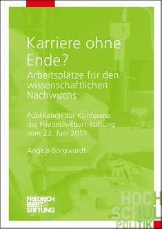 Cover der Publikation Karriere ohne Ende?, die von Dr. Angela Borgwardt geschrieben wurde und 2011 in der Reihe Hochschulpolitik erschienen ist.