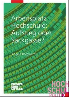 Cover der Publikation Arbeitsplatz Hochschule, die von Dr. Angela Borgwardt geschrieben wurde und 2013 in der Reihe Hochschulpolitik erschienen ist.
