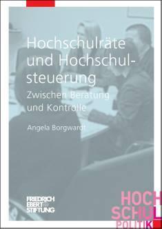 Cover der Publikation Hochschulraete und Hochschulsteuerung, die von Dr. Angela Borgwardt geschrieben wurde und 2013 in der Reihe Hochschulpolitik erschienen ist.