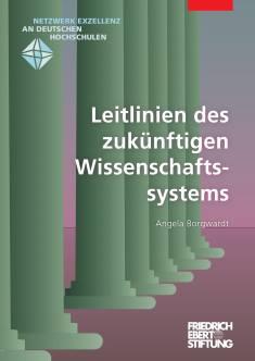 Cover der Publikation Leitlinien des zukuenftigen Wissenschaftssystems, die von Dr. Angela Borgwardt geschrieben wurde und 2014 erschienen ist.