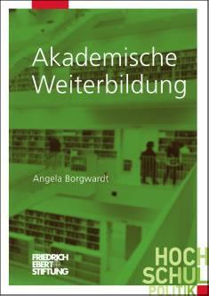 Cover der Publikation Akademische Weiterbildung, die von Dr. Angela Borgwardt geschrieben wurde und 2016 in der Reihe Hochschulpolitik erschienen ist.