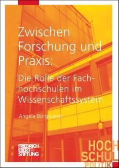 Cover der Publikation Zwischen Forschung und Praxis, die von Dr. Angela Borgwardt geschrieben wurde und 2016 in der Reihe Hochschulpolitik erschienen ist.