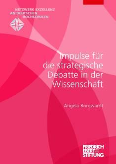 Cover der Publikation Impulse fuer die strategische Debatte in der Wissenschaft, die von Dr. Angela Borgwardt geschrieben wurde und 2017 erschienen ist.
