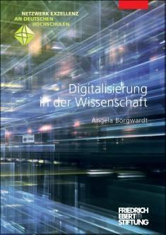 Cover der Publikation Digitalisierung in der Wissenschaft, die von Dr. Angela Borgwardt geschrieben wurde und 2018 erschienen ist.