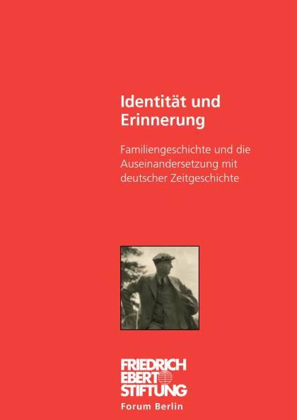 Cover der Publikation Identität und Erinnerung - Familiengeschichte und die Auseinandersetzung mit deutscher Zeitgeschichte