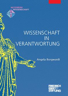 Cover der Publikation von Angela Borgwardt: Wissenschaft in Verantwortung. Berlin 2020